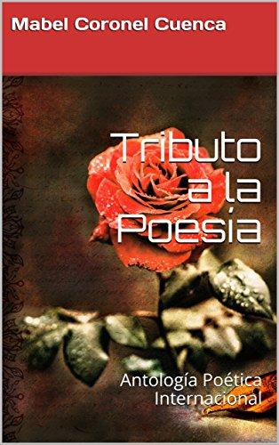 Tributo a la Poesa: Antologa Potica Internacional (Spanish Edition)