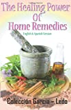 The Healing Power of Home Remedies, Coleccion Garcia-Ledo and Maria L. Garcia-ledo, 1939948088