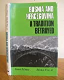img - for Bosnia and Hercegovina: A Tradition Betrayed by Professor Robert J. Donia (1994-04-15) book / textbook / text book