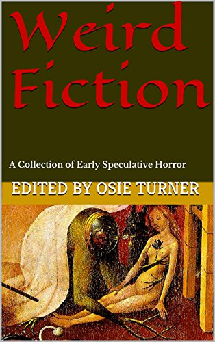 - Weird Fiction: A Collection of Early Speculative Horror