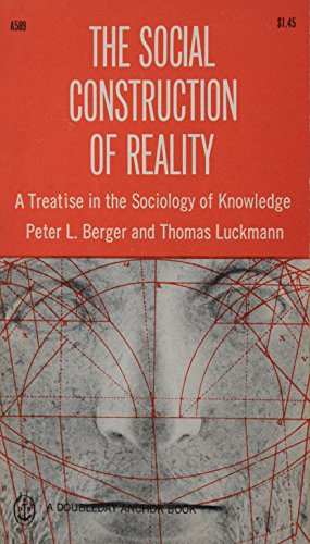 Download The Social Construction of Reality: A Treatise in The Sociology of Knowledge