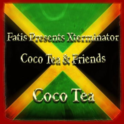 Fatis Presents Xterminator Coco Tea & Friends