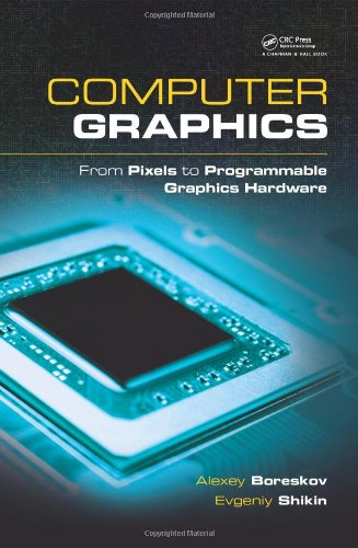 Computer Graphics: From Pixels to Programmable Graphics Hardware (Chapman & Hall/CRC Computer Graphics, Geometric Mo