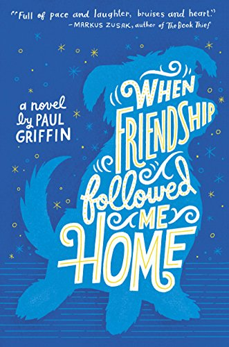 When Friendship Followed Me Home by [Griffin, Paul]