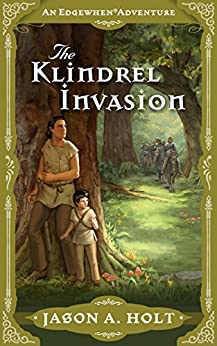 The Klindrel Invasion (Edgewhen Book 3) by [Holt, Jason A.]