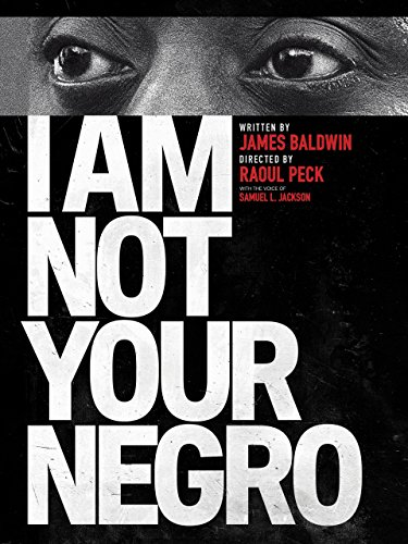 I Am Not Your Negro -