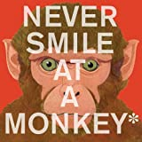 Never Smile at a Monkey, Steve Jenkins, 0544228014