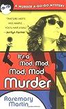 It's a Mod, Mod, Mod, Mod Murder, Rosemary Martin, 0451214706