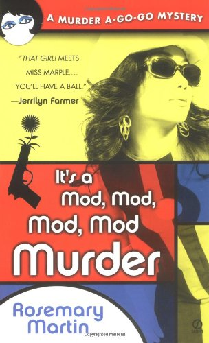 It's a Mod, Mod, Mod, Mod Murder: A Murder A-Go-Go Mystery