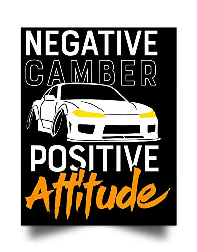 (HAMOON Negative Camber, Positive Attitude - Car Enthusiast Wall Art Print Poster Home Decor(17x22))
