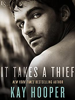 It Takes a Thief (Hagan Book 10) by [Hooper, Kay]