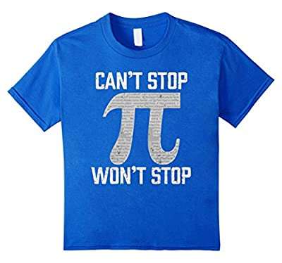 Pi Can't Stop Won't Stop Pi Day 3.14 Funny Math Geek T-Shirt
