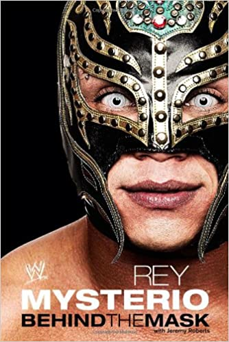 Amazon.com: Rey Mysterio: Behind the Mask (WWE) (9781416598961): Jeremy Roberts: Books