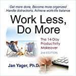 Work Less, Do More: The 14-Day Productivity Makeover (2nd Edition) | Jan Yager PhD