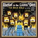Daniel in the Lions' Den: The Brick Bible for Kids