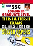 SSC Combined Graduate Level Tier - I and Tier - II: Exam (2010, 2011, 2012, 2013 and 2014) Solved Papers