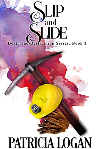 Slip and Slide (Death and Destruction series Book 3)