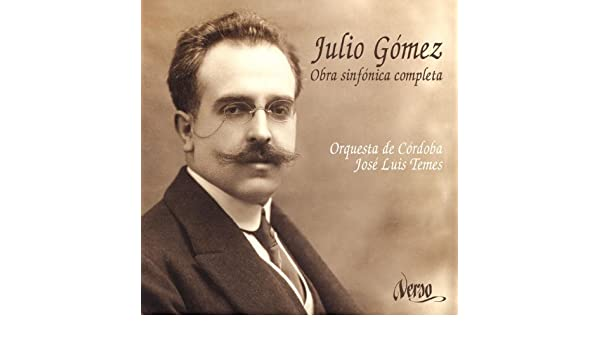 Julio Gómez: Obra sinfónica completa by Jose Luis Temes on Amazon Music - Amazon.com
