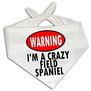Warning I'm A Crazy Field Spaniel - Dog Bandana One Size Fits Most - Breed Pet 4