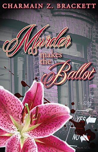 Murder Makes the Ballot (Grace's Augusta Mysteries Book 3) by [Brackett, Charmain Zimmerman]
