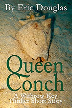 Queen Conch (A Withrow Key Thriller Short Story Book 5) by [Douglas, Eric]