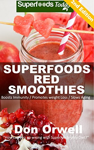 Superfoods Red Smoothies Over 40 Blender Recipes Weight Loss Naturally Green Smoothies For Weight Loss Detox Smoothie Recipes Sugar Detox Detox Cleanse Naturally Detox Smoothie Recipes Book 24
