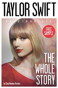 Taylor Swift: The Whole Story FREE SAMPLER by [Newkey-Burden, Chas]