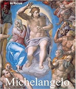michelangelo life and work art in focus konemann