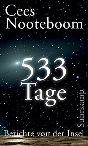 533 Tage. Berichte von der Insel Gebundenes Buch – 11. September 2016 Cees Nooteboom Helga van Beuningen Suhrkamp Verlag 3518425560