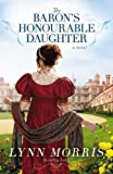 The Baron's Honourable Daughter, Lynn Morris, 1455575593