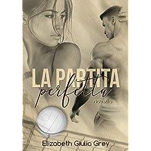 La partita perfetta: Una storia di pallavolo, intrighi e passione in cui lo sport è il vero vincitore (Novelle Italian style Vol. 1) (Italian Edition)