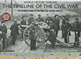 The Timeline of the Civil War, John D. Wright, 1592237223