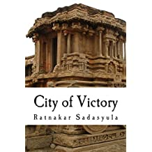 City of Victory: The Rise and Fall of Vijayanagara