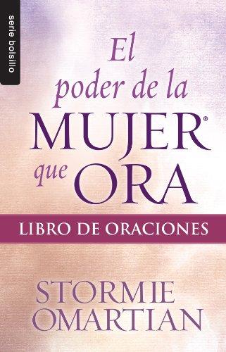 Poder de la mujer que ora, El: Libro de oraciones // Power Of A Praying Woman - Book Of Prayers (Bolsillo) (Spanish Edition)