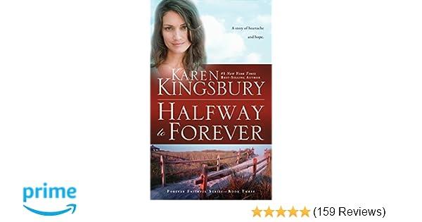 Halfway To Forever Forever Faithful Karen Kingsbury