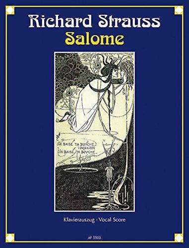 Salome: Drama in einem Aufzug nach Oscar Wildes gleichnamiger Dichtung. op. 54. Klavierauszug.