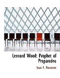 Leonard Wood, Isaac F. Marcosson, 0554963760