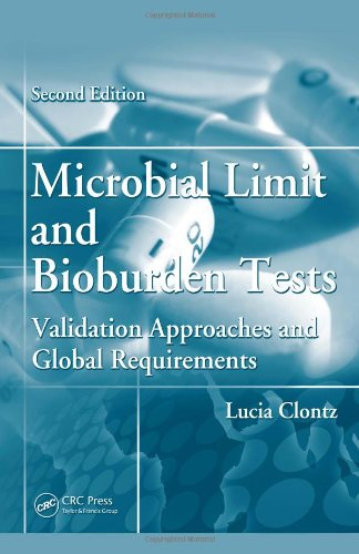 Microbial Limit and Bioburden Tests: Validation Approaches and Global Requirements,Second Edition