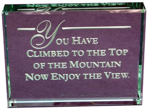 You Have Climbed to the Top of the Mountain Now Enjoy the View: Hand Carved Etched Glass Paperweight (Graduation Paperweight)