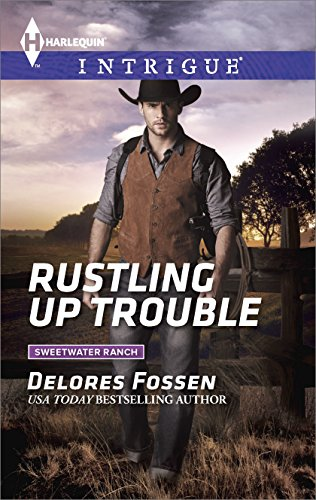 Rustling Up Trouble (Sweetwater Ranch Book 3) ()
