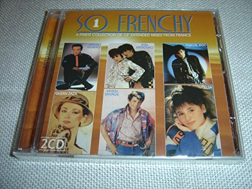 (So Frenchy, Vol. 1 (2 CDs) / A Finest Collection of 12 Extended Mixed from France / Serge Guirao, Rita Mitsouko, Pascal Rod, Queen Zaza, Vivien Savage and Elsa [Audio CD])
