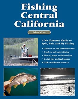 Fishing central california a no nonsense for California fishing guide