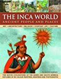 The Inca World, David M. Jones, 0754817261