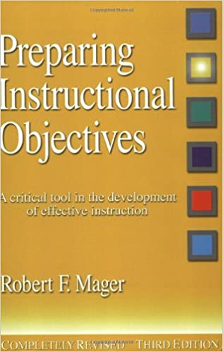 Preparing Instructional Objectives: A Critical Tool in the