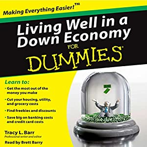 Living Well in a Down Economy for Dummies Audiobook