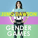 The Gender Games: The problem with men and women, from someone who has been both | Juno Dawson