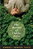 The Wonder of Charlie Anne, Kimberly Newton Fusco, 037585455X