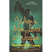 When a Man Loves a Weapon: A Bobbie Faye Novel