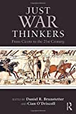 img - for Just War Thinkers: From Cicero to the 21st Century (War, Conflict and Ethics) book / textbook / text book