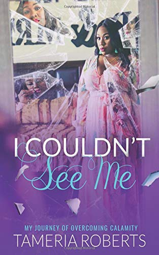 Pdf Self-Help I COULDN'T SEE ME: My Journey of Overcoming Calamity